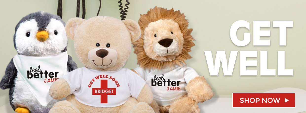 Personalized Teddy Bears and Plush to make anyone feel better.